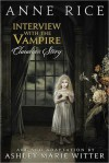 Interview with the Vampire: Claudia's Story - Anne Rice, Ashley Marie Witter