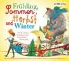 Frühling, Sommer, Herbst und Winter.: In 142 Liedern, Gedichten und Geschichten durchs Jahr - Katharina Thalbach, Juliane Köhler, Elke Heidenreich