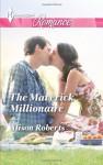 The Maverick Millionaire (Harlequin RomanceThe Logan Twins) - Alison Roberts
