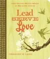 Lead. Serve. Love.: 100 Three-Word Ways to Live Like Jesus - Gregory E. Lang