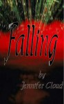 Falling - Jennifer Cloud