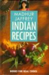 Madhur Jaffrey's Indian Recipes (Pavilion Books for Real Cooks) - Madhur Jaffrey