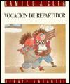 Vocación de repartidor - Camilo José Cela