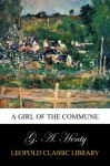 A Girl of the Commune - G. A. Henty