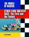 Stock Car's Greatest Race: The First and the Fastest - Phil Barber