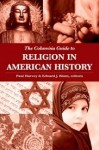 The Columbia Guide to Religion in American History - Paul Harvey, Edward J. Blum
