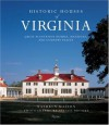 Historic Houses of Virginia: Great Plantation Houses, Mansions, and Country Places - Kathryn Masson, Steven Brooke, Calder Loth