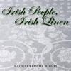 Irish People, Irish Linen - Kathleen Curtis Wilson