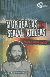 Murderers and Serial Killers: Stories of Violent Criminals - Kay Melchisedech Olson