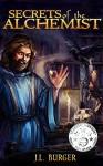 Secrets of the Alchemist (Order of Hermes Book 1) - J.L. Burger