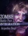 Zombie Battle - Part Two: Integration - Jacqueline Druga, Gene Mariani