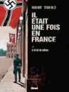 Il était une fois en France, Tome 2 : Le vol noir des corbeaux - Fabien Nury, Sylvain Vallée