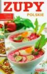 Dobra kuchnia Zupy polskie - Czarkowska Iwona