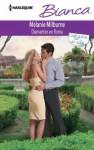 Diamantes en roma (Bianca) (Spanish Edition) - Melanie Milburne, Mauleón Montes, Rosa