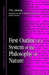 First Outline of a System of the Philosophy of Nature - Friedrich Wilhelm Joseph Schelling