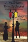 A Well-Kept Family Secret: A Sandi Webster Mystery - Marja McGraw