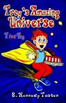 Troy's Amazing Universe: T for Toy - S. Tosten