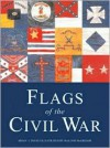 Flags of the Civil War (Special Editions (Military)) - Philip R.N. Katcher