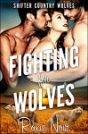 Fighting for Wolves (Shifter Country Wolves Book 3) - Roxie Noir