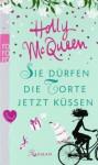 Sie Dürfen Die Torte Jetzt Küssen Roman - Holly McQueen, Claudia Preuschoft, Isabell Lorenz