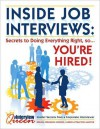 Inside Job Interviews: Secrets to Doing Everything Right, So You're Hired! - Brenda Ferguson Hodges