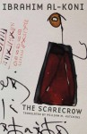 The Scarecrow (Modern Middle East Literature in Translation) - Ibrahim al-Koni
