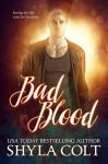 Bad Blood - Shyla Colt