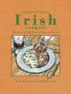 TRADITIONAL IRISH COOKING: THE FARE OF OLD IRELAND AND ITS HISTORY - Andy Gravette, Cook Debbie