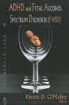 Adhd And Fetal Alcohol Spectrum Disorders (Fasd) - Kieran D. O'Malley