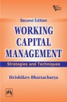 Working Capital Management: Strategies and Techniques - Hrishikes Bhattacharya