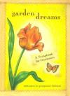 Garden Dreams: A Scrapbook for Gardeners - Georgeanne Brennan, Leigh Wells