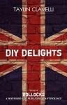 DIY Delights - Taylin Clavelli