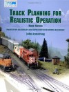 Track Planning for Realistic Operation: Prototype Railroad Concepts for Your Model Railroad (Model Railroader)(3rd Edition) - John H. Armstrong