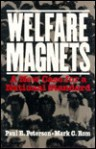 Welfare Magnets: A New Case for a National Standard - Paul E. Peterson, Mark C. Rom