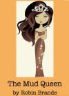 The Mud Queen - Robin Brande
