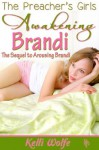 Awakening Brandi (The Preacher's Girls) - Kelli Wolfe