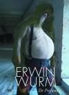 Erwin Wurm: de Profundis - Antonia Horschelmann, Erwin Wurm