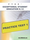 FTCE Exceptional Student Education K-12 Practice Test 1 - Sharon Wynne