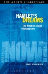 Hamlet's Dreams: The Robben Island Shakespeare (Shakespeare Now!) - David Schalkwyk