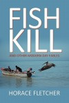 Fish Kill and Other Modern Day Fables - Horace Fletcher
