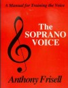 THE SOPRANO VOICE - Anthony Frisell, Adolph Caso