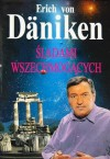 Śladami wszechmogących - Erich von Däniken