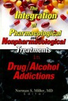 The Integration of Pharmacological and Nonpharmacological Treatments in Drug/Alcohol Addictions - Norman S. Miller, Barry Stimmel