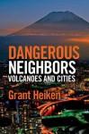 Dangerous Neighbors: Volcanoes and Cities - Grant Heiken