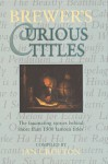 Brewer's Curious Titles: The Fascinating Stories Behind More Than 1500 Famous Titles - Ian Crofton