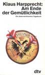 Am Ende der Gemütlichkeit: Ein österreichisches Tagebuch - Klaus Harpprecht