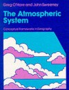 Atmospheric System an Introduction to Meteorology (Conceptual Frameworks in Geography) - G. O'Hare, John Sweeney