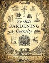 Ye Olde Gardening Curiosity - David Squire, Coral Mula