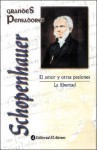El Amor y Otras Pasiones - Arthur Schopenhauer