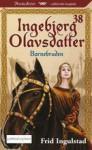 Barnebruden (Ingebjørg Olavsdatter 38) - Frid Ingulstad
